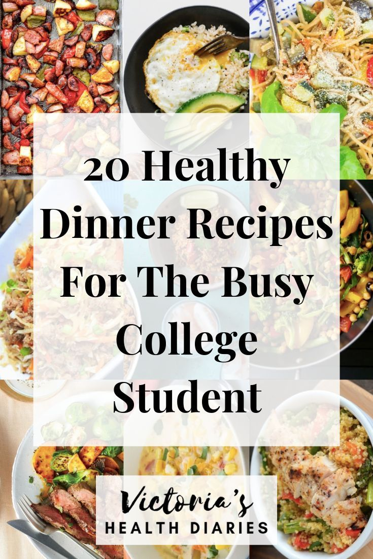 20 Healthy Dinner Recipes For The Busy College Student Healthy Snacks Recipes Lunch Recipes Healthy Delicious Dinner Recipes Healthy