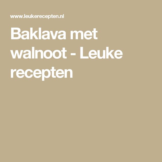 Baklava met walnoot - Leuke recepten