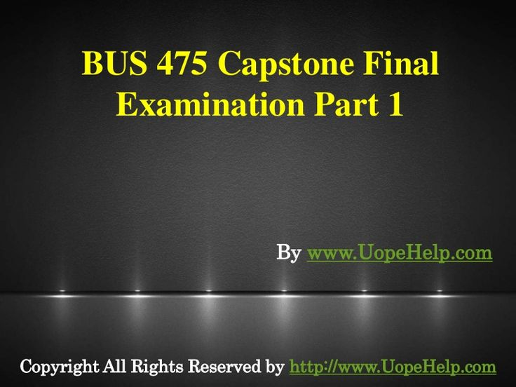 View Exam Material BUS 475 Capstone Final Exam Part 1 UOP Latest Course available at the http://www.UOPeHelp.com/ helps you to get a guideline about the Business market.