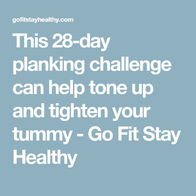 This 28-day planking challenge can help tone up and tighten your tummy - Go Fit Stay Healthy