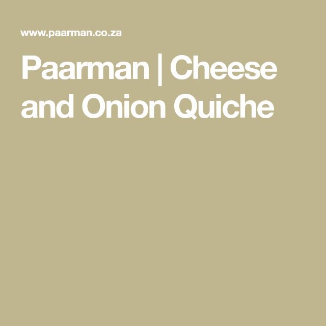 Paarman | Cheese and Onion Quiche