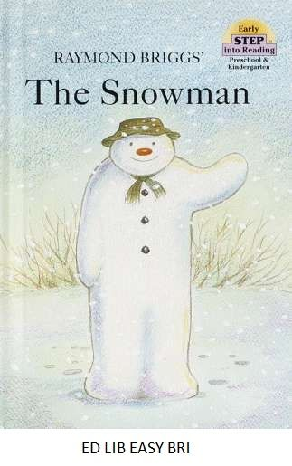 The Snowman - by Raymond Briggs, illustrated by Maggie Downer. When his snowman comes to life, a little boy invites him home and in return is taken on a flight high above the countryside.