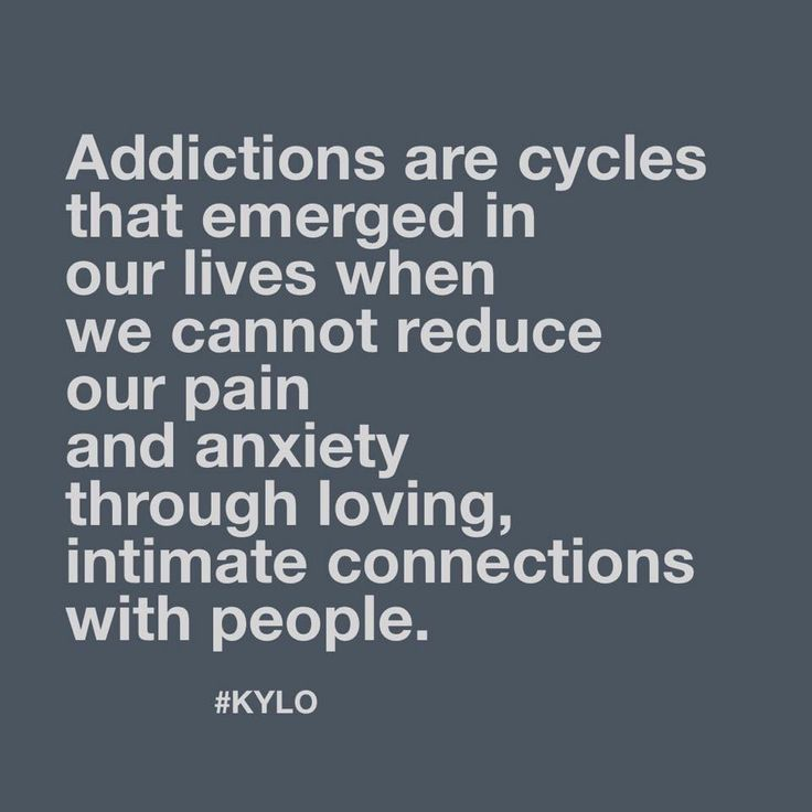 Addictions Are Cycles That Emerge In Our Lives When We Cannot Reduce Our  Pain And Anxiety Through Loving, Intimate Connections With People.