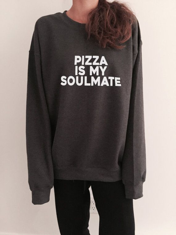Welcome to Nalla shop :)  For sale we have these pizza is my soulmate sweatshirt!  Very popular on sites like Tumblr and blogs!  The Model is usually M