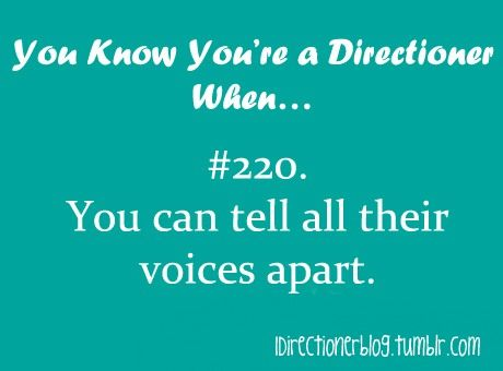 I most definitely can. I'm sorry but you're not a directioner if you can't do that...it's pretty basic