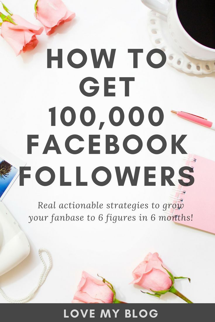 How to Grow Your Facebook Followers to 100,000 in 6 Months