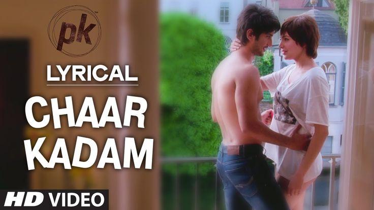 'Chaar Kadam' Full Song with LYRICS | PK | Sushant Singh Rajput | Anushk...