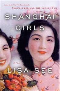 Shanghai Girls by Lisa See! :D I absolutely LOVE this book! It is about 2 sisters, native to Shanghai, that are forced to move to America due to their family's lack of money and the start of World War 2.