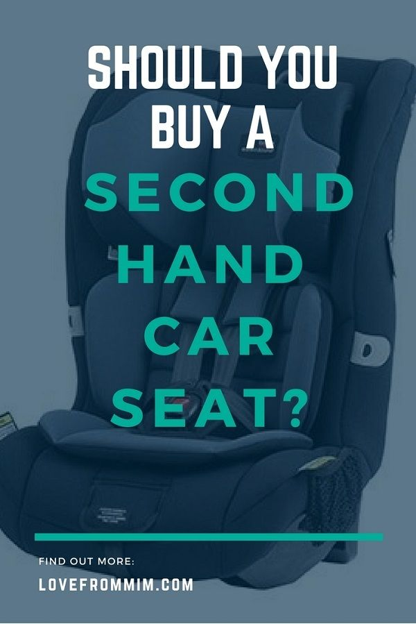 Should You Buy A Second Hand Car Seat Here S Why I Wouldn T Mom