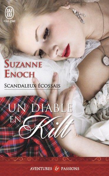 Un diable en kilt, Scandaleux écossais, Tome 1, Aventures et Passions, Historique, de Suzanne Enoch- J'ai lu pour elle, vente en ligne livres et ebook