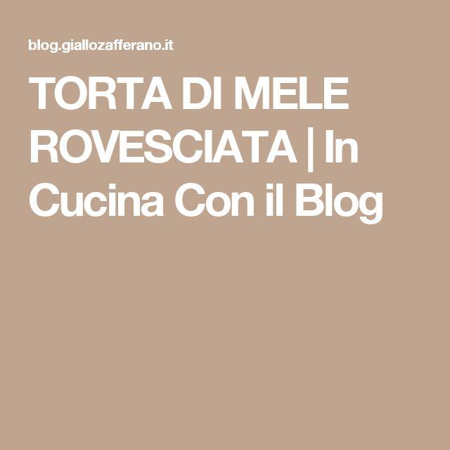 TORTA DI MELE ROVESCIATA   In Cucina Con il Blog