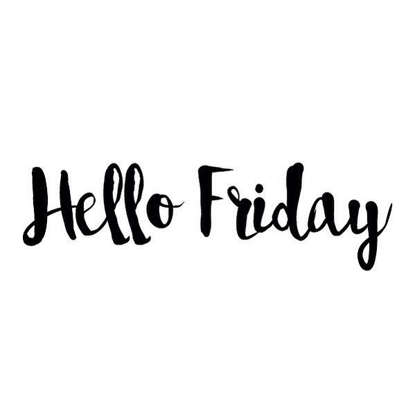 Hello Friday, We Missed You Sooo Much