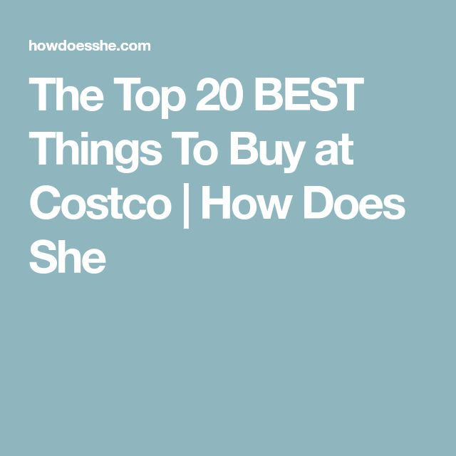The Top 20 BEST Things To Buy at Costco   How Does She