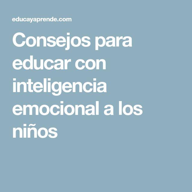 Consejos para educar con inteligencia emocional a los niños
