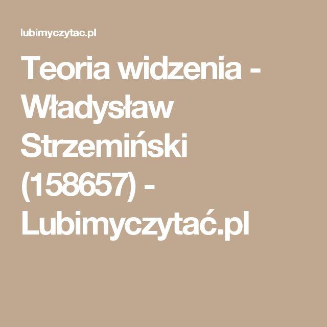 Teoria widzenia - Władysław Strzemiński (158657) - Lubimyczytać.pl