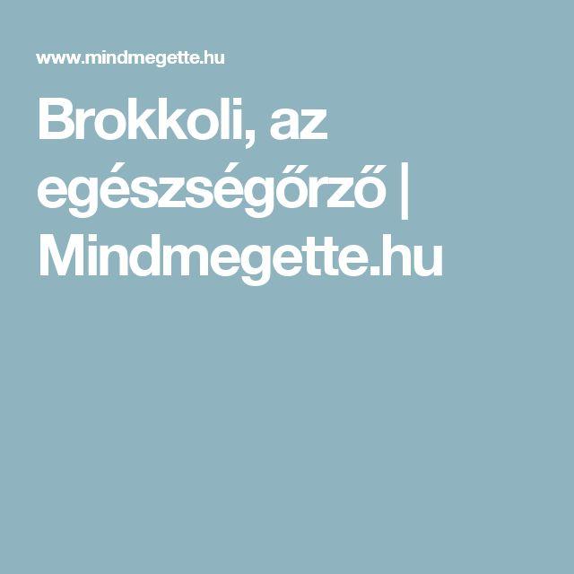 Brokkoli, az egészségőrző | Mindmegette.hu