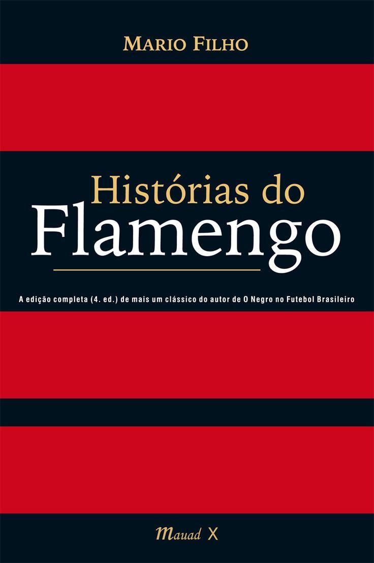 Histórias do Flamengo, mais um clássico do futebol brasileiro conduzido pelas mãos de Mario Filho, retorna ao público pela Mauad X, que, nesta 4ª. edição, reproduz o texto completo da obra, referente à 2ª. edição (sem data). Este livro teve sua 1ª. edição em 1945, que antecedeu, em dois anos, o lançamento de O Negro no Futebol Brasileiro, também de Mario Filho, publicado em 1947. Já a 3ª. edição de Histórias do Flamengo é de 1966, ou seja, de há 48 anos.