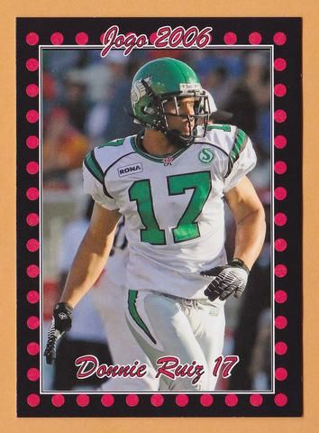 Donnie Ruiz CFL card 2006 Jogo #43 Saskatchewan Roughriders Wilfrid Laurier Golden Hawks