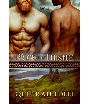 Heartwood 1: Prick of the Thistle by Qeturah Edeli, a gay historical romance from Loose Id.