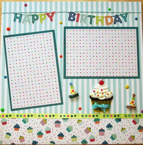 Best 25 birthday scrapbook pages ideas on pinterest birthday scrapbook layouts birthday - Scrapbooking idees pages ...