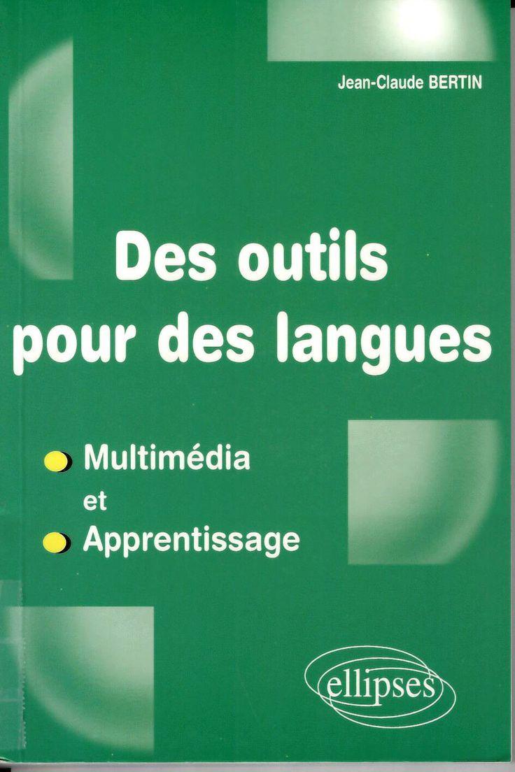 Des outils pour des langues : multimédia et apprentissage / Jean-Claude Bertin http://absysnetweb.bbtk.ull.es/cgi-bin/abnetopac01?TITN=525984