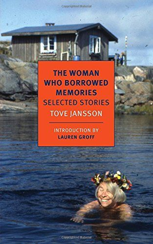 The Woman Who Borrowed Memories: Selected Stories (NYRB Classics) by Tove Jansson http://www.amazon.com/dp/1590177665/ref=cm_sw_r_pi_dp_.B.nub1FXCH55
