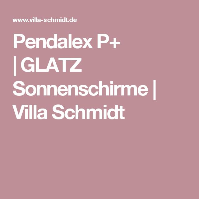 Pendalex P+ |GLATZ Sonnenschirme | Villa Schmidt