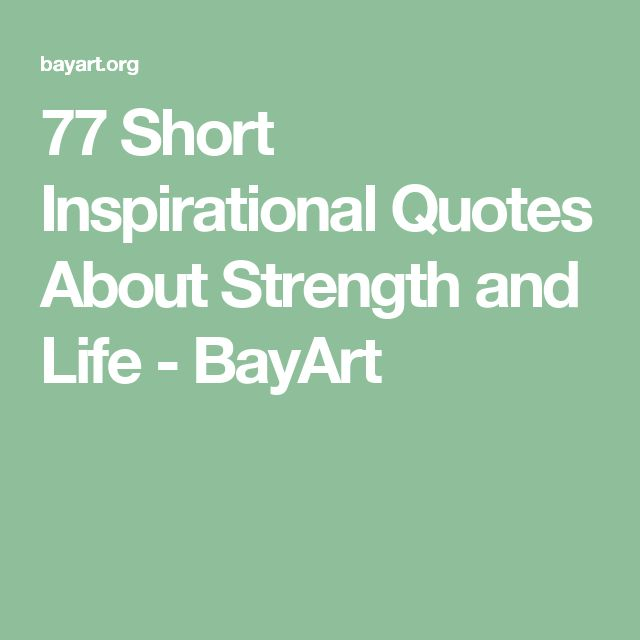 Short And Sweet Inspirational Quotes: 25+ Best Short Quotes About Life On Pinterest