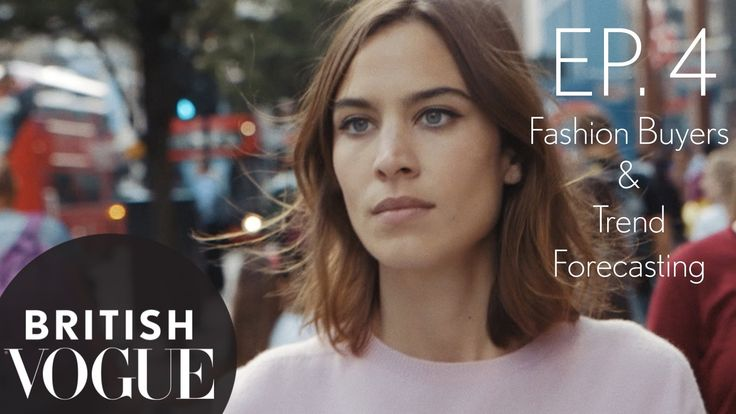 4. Alexa Chung on How to Become a Fashion Buyer and What is a Trend Fore...