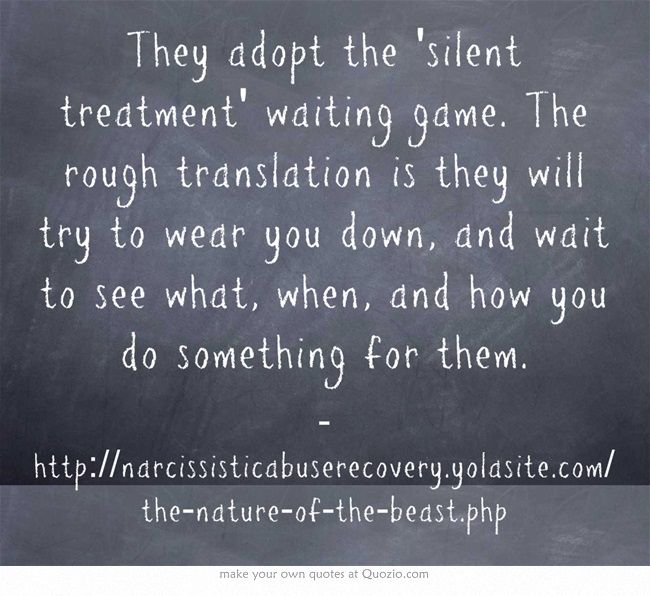They adopt the 'silent treatment' waiting game. The rough translation is they will try to wear you down, and wait to see what, when, and how you do something for them.