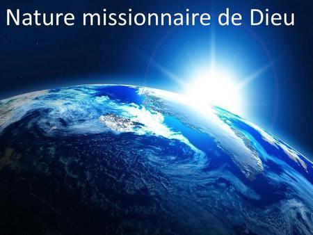 Nature missionnaire de Dieu..Esaïe 43: 18-19
