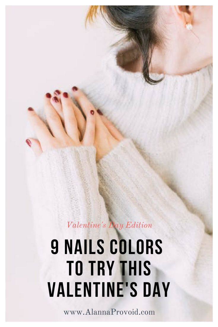 9 nail colors to try this Valentine's Day Alanna Provoid