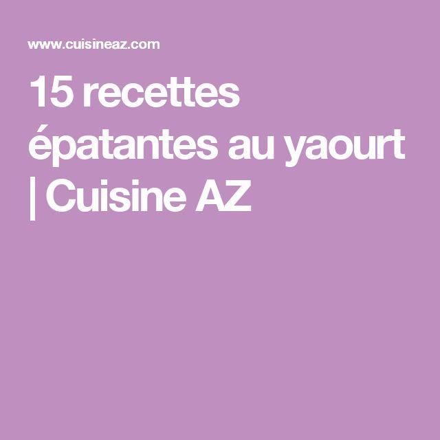 15 recettes épatantes au yaourt | Cuisine AZ