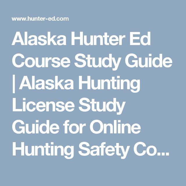 Alaska Hunter Ed Course Study Guide | Alaska Hunting License Study Guide for Online Hunting Safety Course