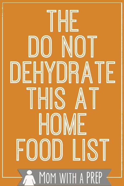 Have you ever wondered what foods you can and cannot dehydrate? Here is a practical list from Mom with a PREP.