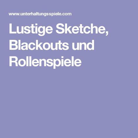 Lustige Sketche, Blackouts und Rollenspiele