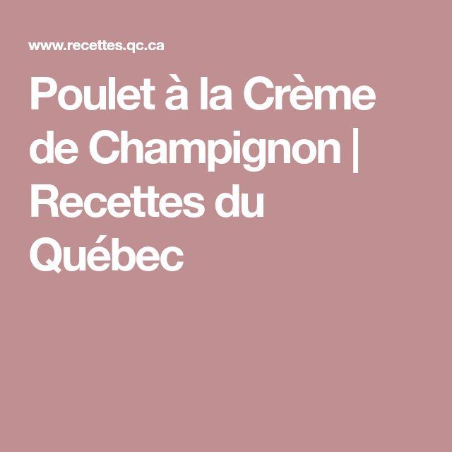 Poulet à la Crème de Champignon | Recettes du Québec