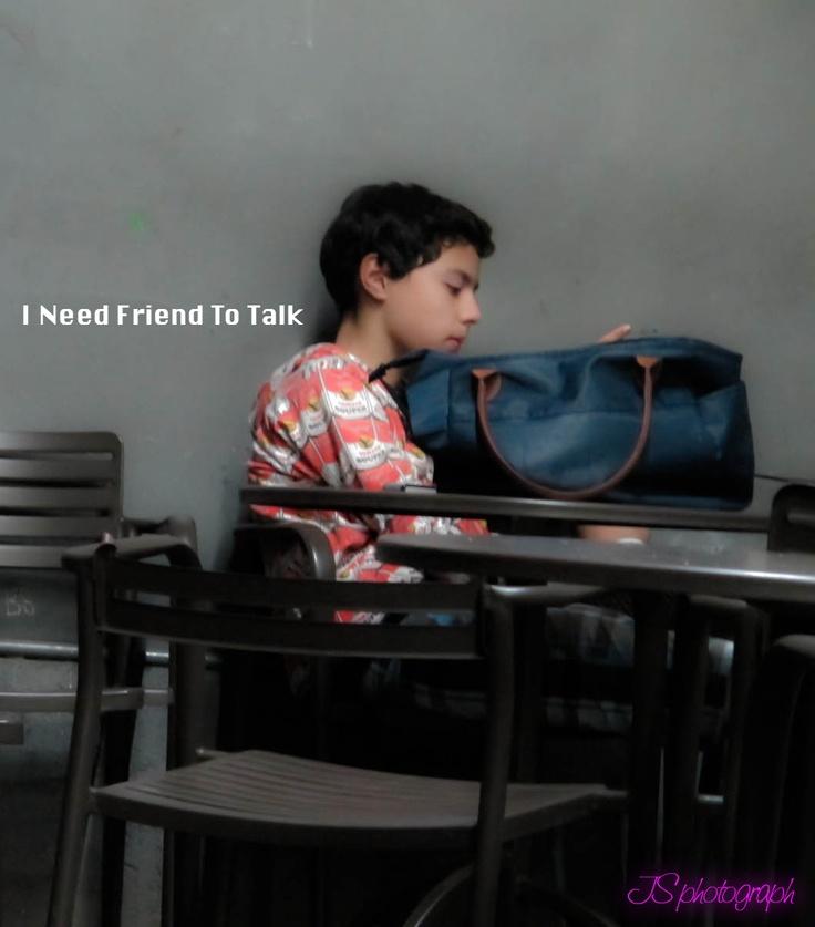 I need Friend to talk