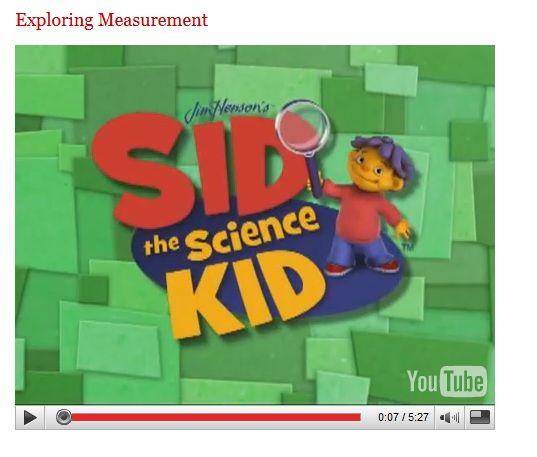 Exploring Measurement video- Sid the Science Kid