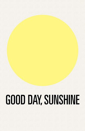 good day, sunshine: The Beatles, Inspiration, Good Day, Quotes, Goodday, Sunshine, Yellow, Morning