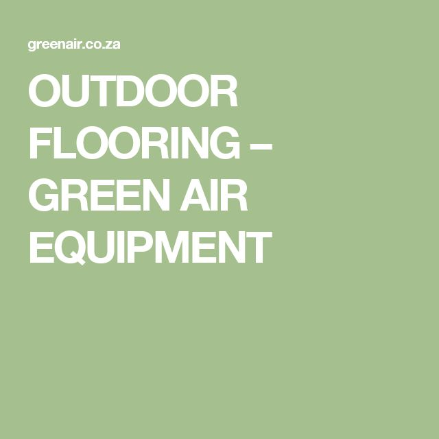 OUTDOOR FLOORING – GREEN AIR EQUIPMENT