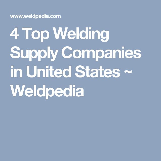 4 Top Welding Supply Companies in United States ~ Weldpedia