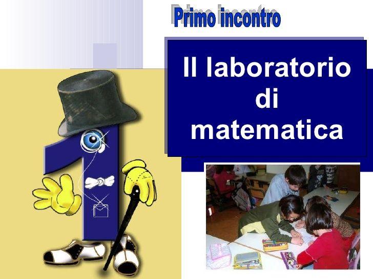 Il laboratorio  di  matematica Primo incontro