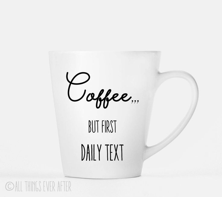 Jehovah's Witness Gift | But First Daily Text | JW | Latte MUG | Coffee Cup | I love Coffee | Elder's | Gift | Baptism | Present | Jw Org by AllThingsEverAfter on Etsy