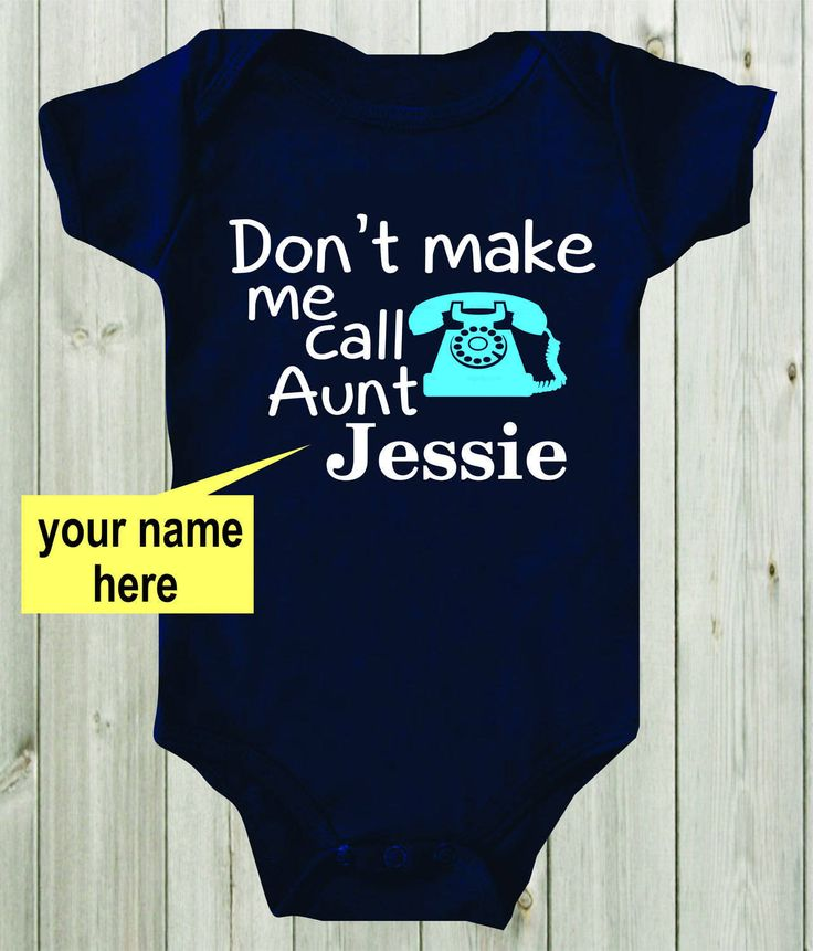 Don T Make Me Call Aunt Custom Baby Shirt Bodysuit Aunt