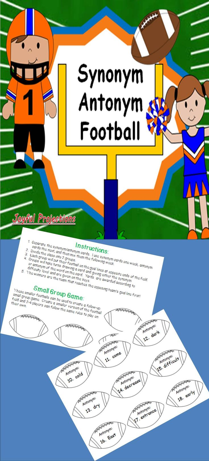 Students will read a word from a football shaped card and then correctly give either the synonym or antonym. If answered correctly their team will march along the field towards the goal line for a touchdown! Practice synonyms, then antonyms, then mix them together! Game can be produced as a whole group activity as well as a small group game.