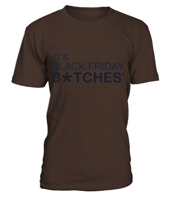 It S Black Friday Btches Black Friday Shopping Day T-shirt  Funny Black Friday T-shirt, Best Black Friday T-shirt