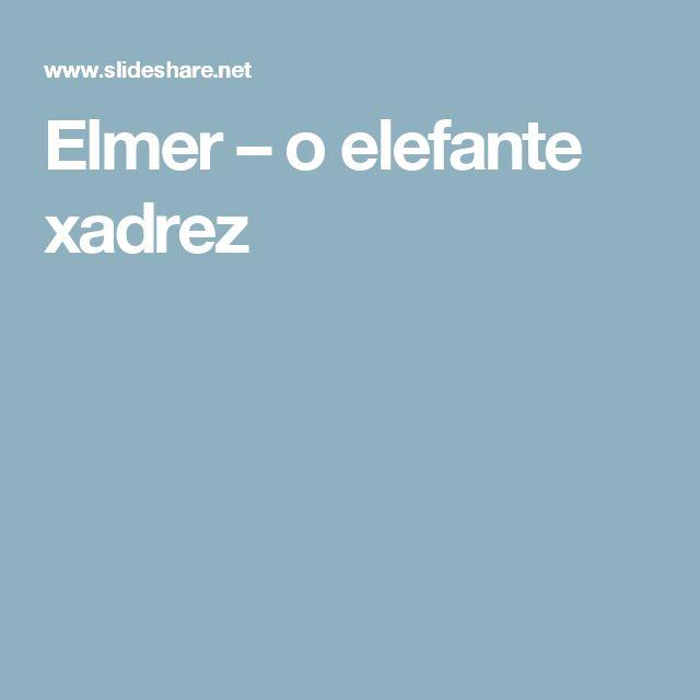 Elmer – o elefante xadrez