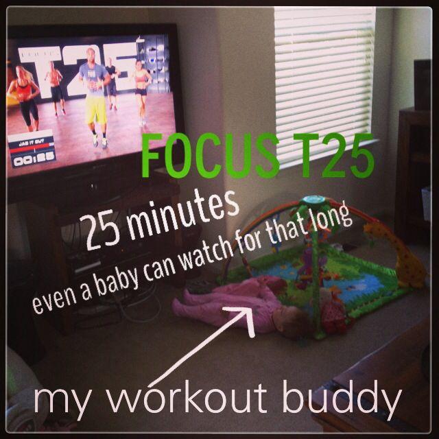 Focus t 25.. even a baby can watch it! www.teambeachbody.com/bbcoachamandat