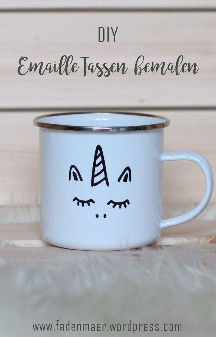 e763335257c Emaille Tassen bemalen. DIY Geschenk. Last Minute Geschenk. DIY Tasse  bemalen. DIY basteln und selbermachen. Einhorn DIY. selbstgemachte  Geschenke.